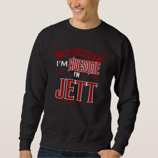 I'm Awesome. I'm JETT. Gift Birthdary Sweatshirt