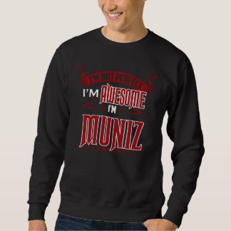I'm Awesome. I'm MUNIZ. Gift Birthdary Sweatshirt