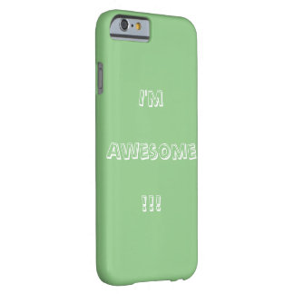 I'm Awesome iPhone 6 case