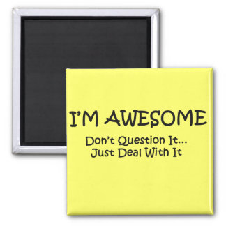 I'm Awesome. Magnet