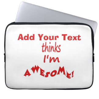 I'm Awesome - Personalize It Computer Sleeves