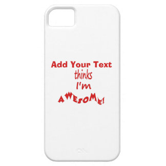 I'm Awesome - Personalize It iPhone SE/5/5s Case