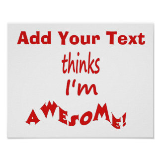 I'm Awesome - Personalize It Poster