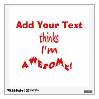 I'm Awesome - Personalize It Wall Decal