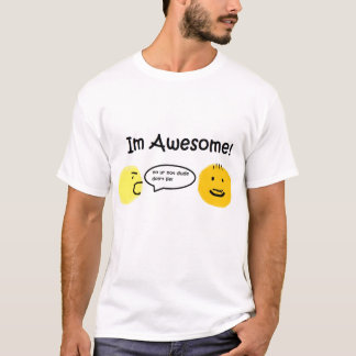 im awesome! T-Shirt