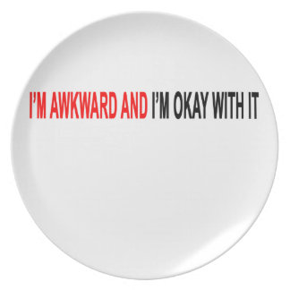 I'm awkward and I'm okay with it Tshirt.png Dinner Plate