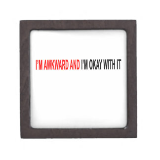 I'm awkward and I'm okay with it Tshirt.png Jewelry Box