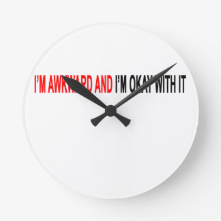 I'm awkward and I'm okay with it Tshirt.png Round Clock