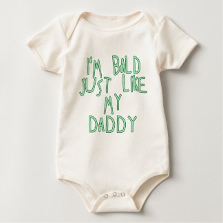 I'm Bald Just Like My Daddy in Soft Green Font Baby Bodysuit