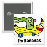 i'm bananas and you're bananas pinback buttons