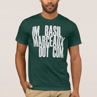 IM BASIL MARCEAUX DOT COM T-Shirt
