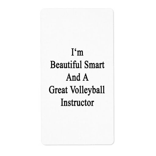 I'm Beautiful Smart And A Great Volleyball Instruc Labels