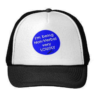 I'm being non-verbal very loudly trucker hat