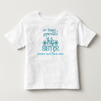 I'm Being Promoted To A Big Sister Toddler T-shirt