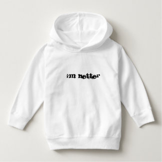 I'm better text hoodie