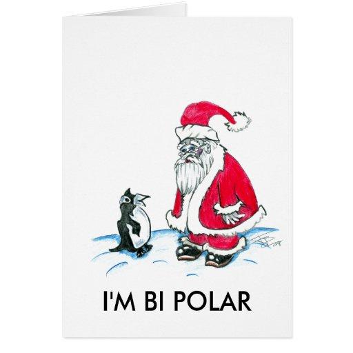 I'M BI POLAR GREETING CARD