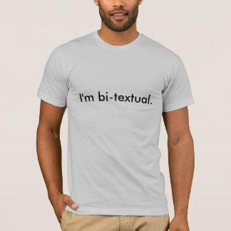 I'm bi-textual. T-Shirt