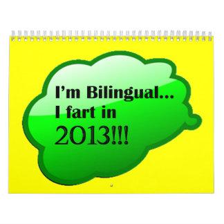 """""""I'm Bilingual...I Fart In"""" 2013 Calendar"""