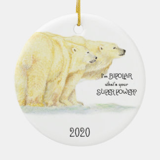 I'm Bipolar what's your Super Power Polar Bear Fun Ceramic Ornament