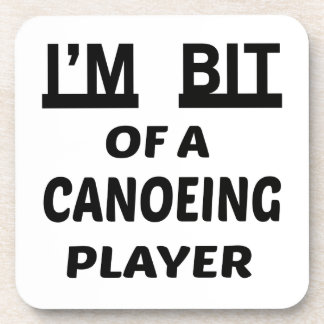 I'm Bit of a Canoeing player Drink Coasters