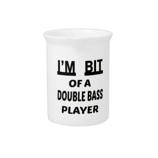 I'm bit of a Double Bass player Drink Pitcher