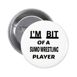 I'm Bit of a Sumo Wrestling player 2 Inch Round Button