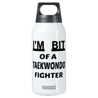 I'm bit of a Taekwondo fighter 10 Oz Insulated SIGG Thermos Water Bottle