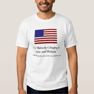 """I'm """"Bitterly Clinging to Guns and Religion."""" T-Shirt"""