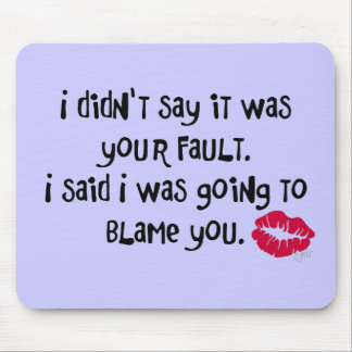 I'M BLAMING YOU! MOUSE PAD