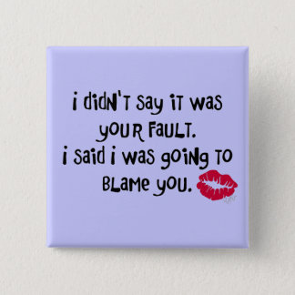 I'M BLAMING YOU! PINBACK BUTTON