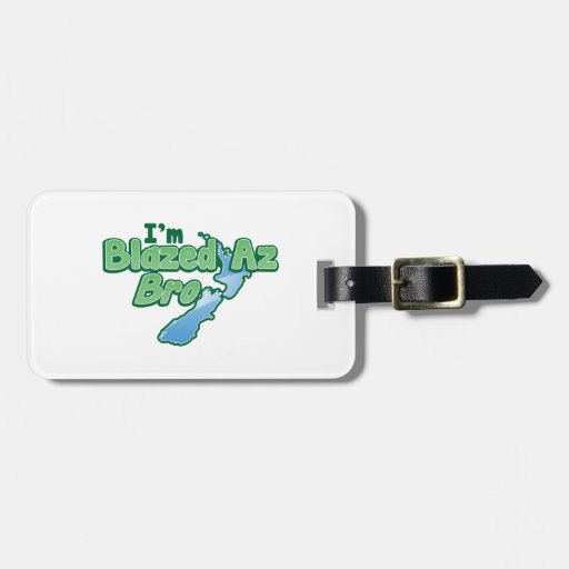 I'm BLAZED as Bro with New Zealand MAP Luggage Tag