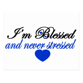 I'm Blessed and Never Stressed Postcard