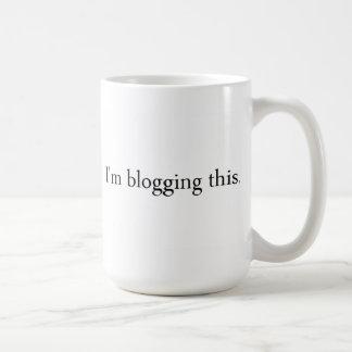 I'm blogging this mug