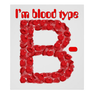 I'm blood type B negative Poster