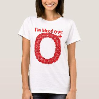 I'm blood type O positive T-Shirt