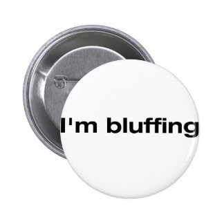 I'm Bluffing Button