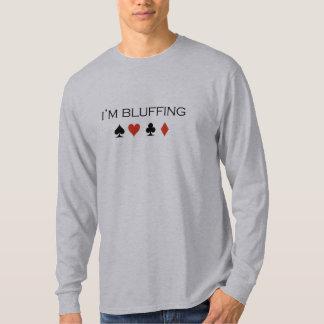 I'm bluffing T-shirt