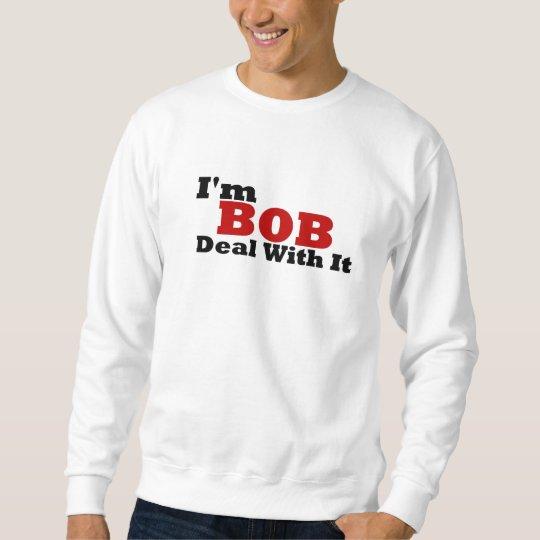 Im BOB Deal With It Sweatshirt