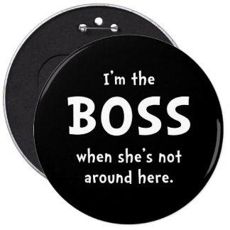 Im Boss Shes no alrededor Pin Redondo De 6 Pulgadas