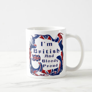 I'm British And Bloody Proud Coffee Mug