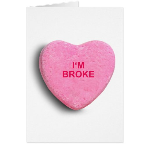 I'M BROKE CANDY HEART CARDS