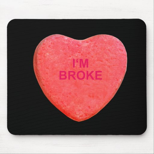 I'M BROKE CANDY HEART MOUSE PAD