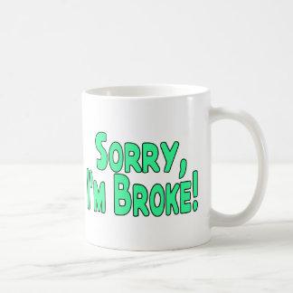 I'm Broke Coffee Mug