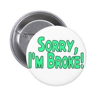 I'm Broke Pinback Button