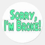 I'm Broke Sticker