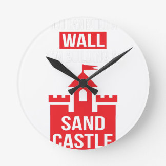 I'm Building A Sand Castle - 2016 Election Round Clock