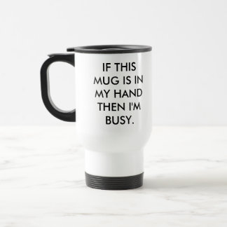 I'm Busy 15 Oz Stainless Steel Travel Mug