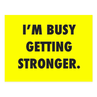I'M BUSY GETTING STRONGER CHARACTER MOTIVATIONAL E POSTCARD