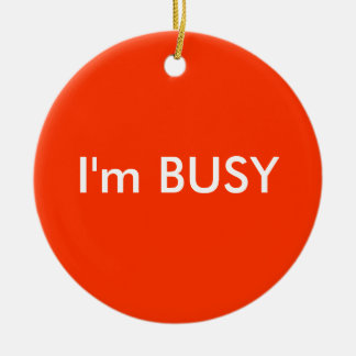 I'm BUSY Double-Sided Ceramic Round Christmas Ornament