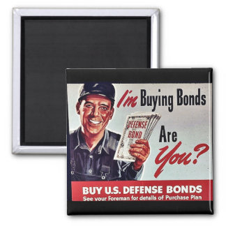 I'm Buying Bonds Are You? 2 Inch Square Magnet